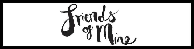 Friends of Mine <br/> Private Venue Hire