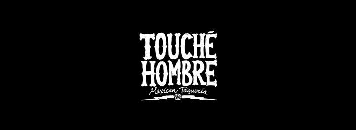 Touche Hombre <br/> Top Mexican Restaurants