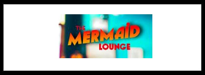 The Mermaid Lounge <br/> Underwater Themed Bar