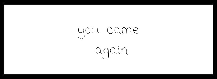 You Came Again <br/> Courtyard Function Rooms